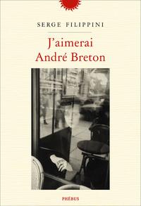 J'aimerai Andr? Breton