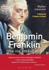 Benjamin Franklin, une vie américaine