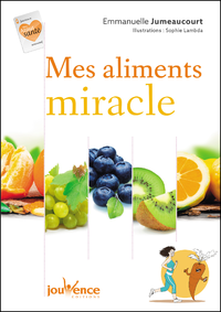 Mes aliments miracles