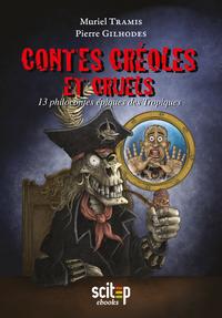 Contes créoles et cruels, 13 philocontes épiques des Tropiques