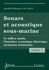 Livre numérique Sonars et acoustique sous-marine Vol. 1 : le milieu marin, l'interface acoustique électrique, structures d'antennes