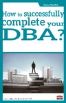 Livre numérique How to successfully complete your DBA?
