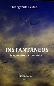 Instantâneos, fragmentos da memória