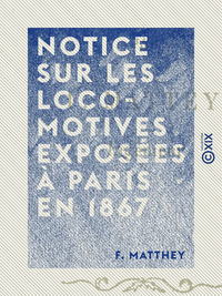 Notice sur les locomotives expos?es ? Paris en 1867