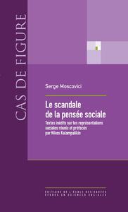 Le scandale de la pensée sociale, Textes inédits sur les représentations sociales réunis et préfacés par Nikos Kalampalikis
