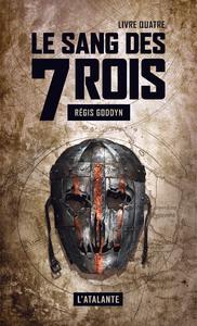 Le sang des 7 Rois - Livre quatre