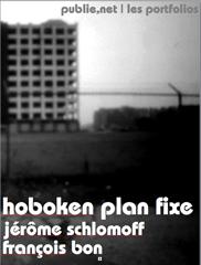 Hoboken, plan fixe, PHOTOGRAPHIER LA RAPIDE NEW YORK AU STÉNOPÉ, ET C'EST UNE LECTURE NEUVE DE LA VILLE QUI SURGIT