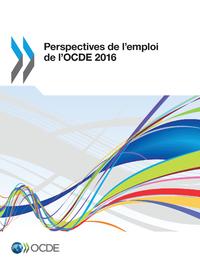 Perspectives de l'emploi de l'OCDE 2016