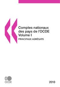 Comptes nationaux des pays de l'OCDE 2010, Volume I, Principaux agr?gats