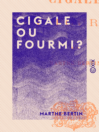 Cigale ou Fourmi ?