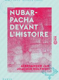Nubar-Pacha devant l'histoire