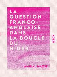 La Question franco-anglaise dans la boucle du Niger