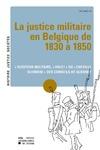 Livre numérique La justice militaire en Belgique de 1830 à 1850