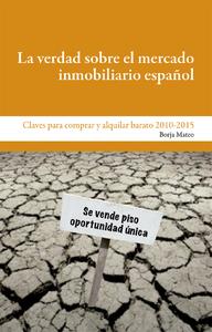 La verdad sobre el mercado inmobiliario español