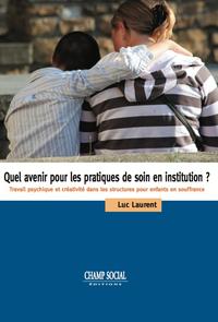 Livre numérique Quel avenir pour les pratiques de soin en institution ?