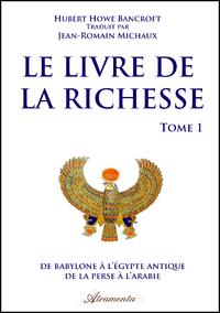 Le livre de la Richesse, Tome 1