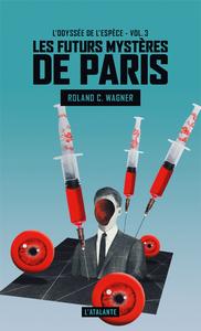 L'Odyssée de l'espèce, Les Futurs mystères de Paris, T3