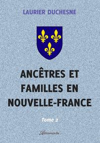 Anc?tres et familles en Nouvelle-France, Tome 2