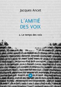 Livre numérique L'amitié des voix, 2: le temps des voix