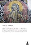 Livre numérique Les saints ermites et moines dans la peinture murale byzantine