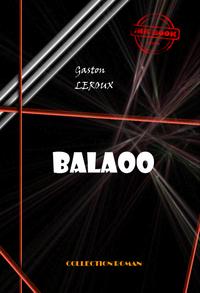Balaoo, édition intégrale