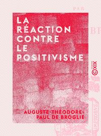 La R?action contre le positivisme
