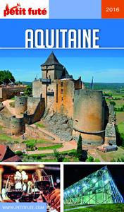 Aquitaine 2016 Petit Futé (avec cartes, photos + avis des lecteurs)