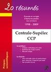 Livre numérique 20 résumés - Enoncés et corrigés de sujets posés aux concours Centrale-Supélec, Concours Commun Polytechniques Banque PT
