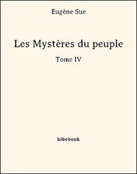 Les Myst?res du peuple - Tome IV