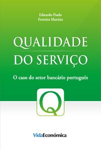 Qualidade do Servi?o, O caso do setor banc?rio portugu?s