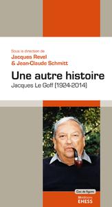Une autre histoire, Jacques LeGoff