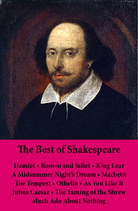 The Best of Shakespeare: Hamlet - Romeo and Juliet - King Lear - A Midsummer Night's Dream - Macbeth