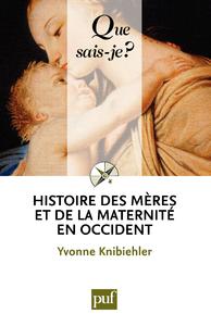 Histoire des mères et de la maternité en Occident, « Que sais-je ? » n° 3539