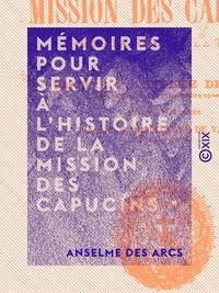 Mémoires pour servir à l'histoire de la mission des capucins, Dans la régence de Tunis 1624-1865