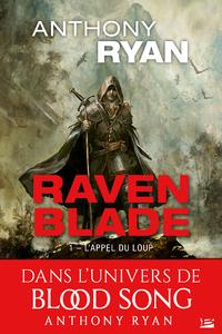 Raven blade. Volume 1, L'appel du loup