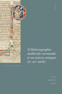 Livre numérique L'Historiographie médiévale normande et ses sources antiques (Xe-XIIesiècle)