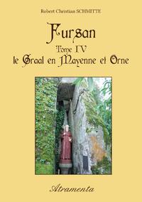 Fursan - Tome IV - Le Graal en Mayenne et Orne