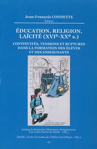 Livre numérique Éducation, Religion, Laïcité (xvie-xxe s.). Continuités, tensions et ruptures dans la formation des élèves et des enseignants