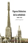 Livre numérique Figures littéraires de la cathédrale 1880-1918