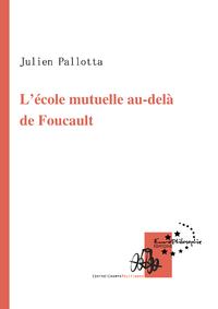 L'école mutuelle au-delà de Foucault