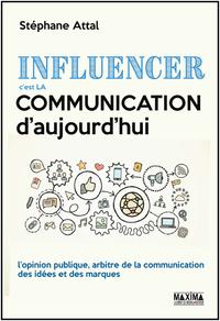 Livre numérique Influencer, c'est la communication d'aujourd'hui