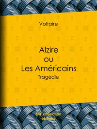 Alzire ou Les Am?ricains