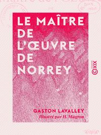 Le Maître de l'oeuvre de Norrey - Légende normande
