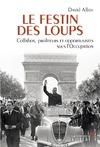 Livre numérique Le Festin des loups - Collabos, profiteurs et opportunistes sous l'Occupation