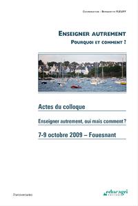 Enseigner autrement : Pourquoi et comment ? (ePub), Actes du colloque des 7-9 octobre 2009
