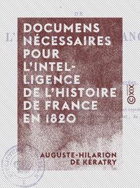 Documens n?cessaires pour l'intelligence de l'histoire de France en 1820