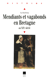 Mendiants et vagabonds en Bretagne au XIXesiècle