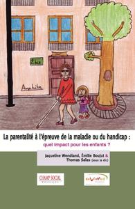 Livre numérique La parentalité à l'épreuve de la maladie ou du handicap : quel impact pour les enfants ?