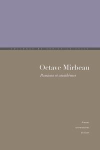 Octave Mirbeau, Passions et anathèmes