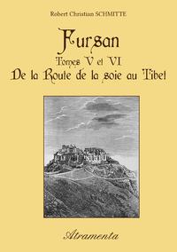 Fursan - Tomes V et VI, De la Route de la soie au Tibet